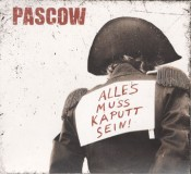 Pascow - Alles muss kaputt sein CD