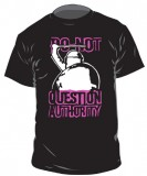 Do Not Question Authority - TShirt