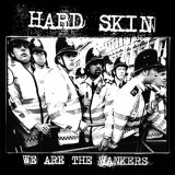 Hard Skin - We Are The Wankers  7