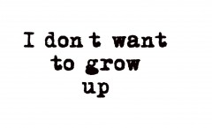 I dont want to grow up - Aufnäher