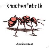 Knochenfabrik - Ameisenstaat LP