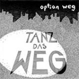 Option weg - tanz das weg LP+CD