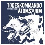 Todeskommando Atomsturm - Hunger der Hyänen Lp+MP3