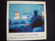 Cabaret Voltaire - Eight Crepuscule Tracks