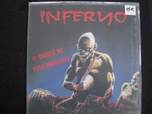 Inferno - It Should Be Your Problem!