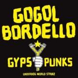 Gogol Bordello - Gypsy Punks Underdog World Strike 2xLp