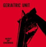 Geriatric Unit - Audit Of Enemies CD