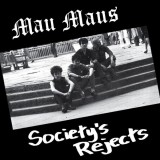 Mau Maus - Societys Rejects Lp