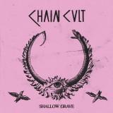 Chain Cult - Shallow Grave Lp