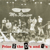 Mr. Review - Prior 2 the 0s and the 1st LP