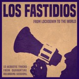 Los Fastidios - From Lockdown To The World CD