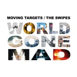 Moving Targets / The Swipes - World Gone Mad 10 +CD