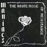 Maniacs - The white Rose of Resistance Lp