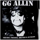 GG Allin - Freaks, Faggots, Drunks & Junkies Lp