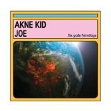 Akne Kid Joe - Die Große Palmöllüge CD