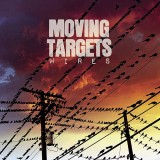 Moving Targets - Wires Lp+CD