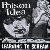 Poison Idea - Learning To Scream 7