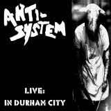Anti System - Live: In Durham City Lp +CD