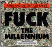 Peter & The Test Tube Babies - F*ck The Millenium 7