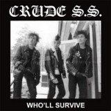 Crude SS - Wholl Survive Lp