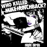 Night Birds - Who Killed Mike Hunchback? 7