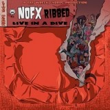 NOFX - Ribbed - Live In A Dive Lp+MP3
