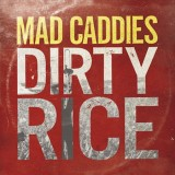 Mad Caddies - Dirty Rice Lp + MP3