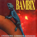 Bambix - Crossing Common Borders Lp