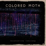 Colored Moth - Fragmenting Tensions Lp+MP3