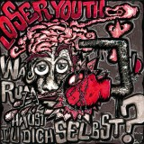 Loser Youth - Warum haust du dich selbst? Lp+mp3