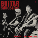 Guitar Gangsters - Live at the 100 Club Lp