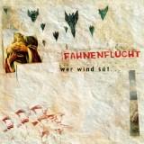 Fahnenflucht - Wer Wind sät CD