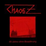 Chaos Z - 45 Jahre ohne Bewährung CD