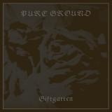 Pure Ground - Giftgarten Lp