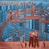 Frustration - Uncivilized Lp