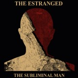 Estranged - The Subliminal Man Lp