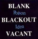 Poison Idea - Blank Blackout Vacant LP