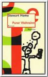 Purer Wahnsinn- Stewart Home Buch