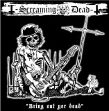 Screaming Dead - Bring Out Yer Dead col. Lp +CD