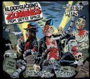 Bloodsucking Zombies From Outer Space - Decade Of Decay CD