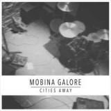 Mobina Galore - Cities Away LP +mp3