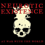 Neurotic Existence - At war with the world Lp