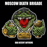 Moscow Death Brigade – Bad Accent Anthems CD