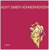 Acht Eimer Hühnerherzen - s/t Lp+MP3