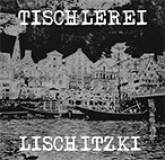Tischlerei Lischitzki - Bedeutungsschwanger LP + mp3