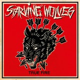 Starving Wolves - True fire col. Lp +mp3