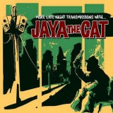 Jaya The Cat - More Late Night Transmissions With... CD