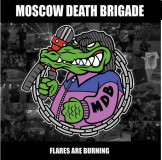 Moscow Death Brigade - Flares Are Burning 7