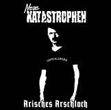 Neue Katastrophen - Arisches Arschloch 7+MP3