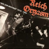 Reich Orgasm - Sex & Destroy 1978-85 Lp+Poster